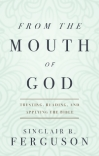 From the Mouth of God by Sinclair Ferguson