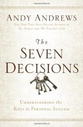 The Seven Decisions by Andy Andrews