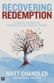 Recovering Redemption by Matt Chandler