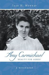 Amy Carmichael by Iain Murray