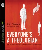 Everyone's a Theologian - R.C. Sproul