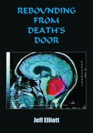 Rebounding from Death's Door - Jeff Elliot