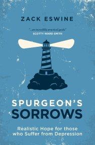 Spurgeon's Sorrows - Zack Eswine