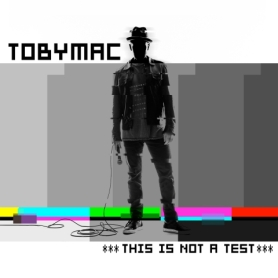 This is Not a Test - Toby Mac