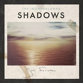 The Wonderlands: Shadows by Jon Foreman