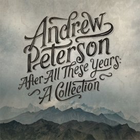 After All These Years by Andrew Peterson