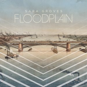 Floodplains by Sara Groves