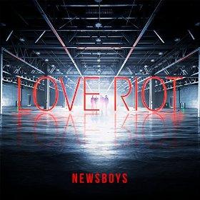Newsboys Love Riot