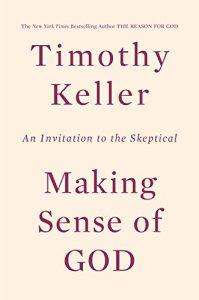 Making Sense of God by Tim Keller