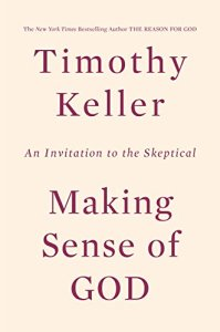 Making Sense of God by Tim Keller