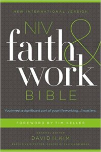 Faith and Work Bible – General Editor David Kim