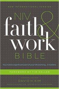 Faith and Work Bible – General Editor David Kim