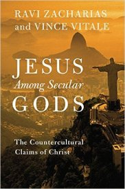 Jesus among Secular Gods, The Countercultural Claims of Christ – Ravi Zacharias and Vince Vitale