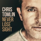 Never Lose Sight - Chris Tomlin