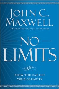 No Limits, Blow the CAP Off Your Capacity – John Maxwell