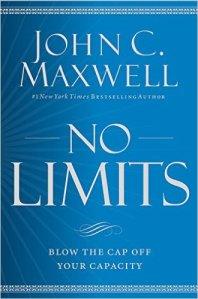 No Limits, Blow the CAP Off Your Capacity – John Maxwell