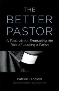 The Better Pastor Patrick Lencioni
