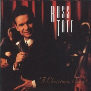 A Christmas Song – Russ Taff Russ Taff took chances with this 1993 album, styled after Frank Sinatra, Bing Crosby, Ray Charles and Tony Bennett. It's been one of my favorites ever since.