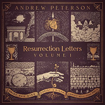 Resurrection Letters Volume 1 Andrew Peterson
